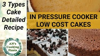 3 Types of Cake detailed Recipes   Low Cost Cakes in Pressure Cooker   An's Cooking Fiesta
