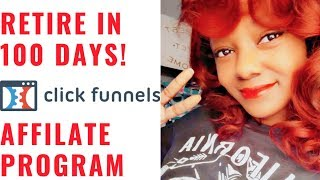 ????Clickfunnels Affiliate |How to  Retire in 100 Days as a Clickfunnels Affiliate