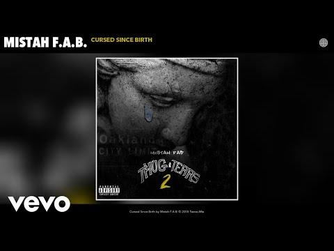 Mistah F.A.B. - Cursed Since Birth (Audio)