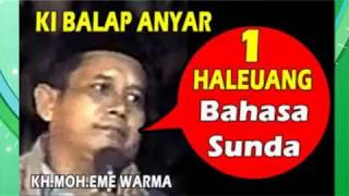 Ceramah Ki Balap - Anyar - muda - baru - mirip - haleuang sunda - 1 Mp3