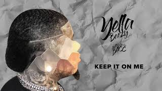 Keep It On Me (Clean) - Yella Beezy