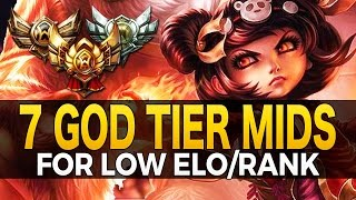 7 GOD TIER Mid Champs For Low ELO - League of Legends