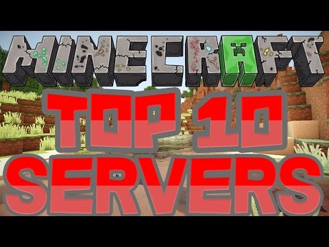 TOP 10 MINECRAFT SERVERS! - 1.8.9+ WORKING! [2017]