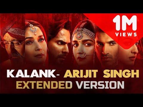 Kalank Title Track | Extended Version | Arijit Singh | Shilpa Rao | Bonus Track