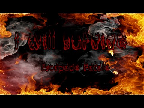 I will survive n°9 - Escapade fatale