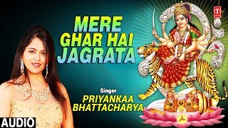 मेरे घर है जगराता  I MERE GHAR HAI JAGRATA I New Latest Devi Bhajan I Full Audio Song