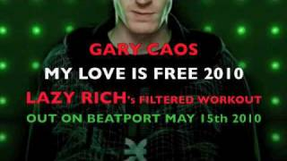 Gary Caos vs Double Exposure - My Love is Free 2010 - Lazy Rich