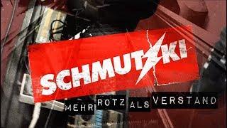 SCHMUTZKI // MEHR ROTZ ALS VERSTAND
