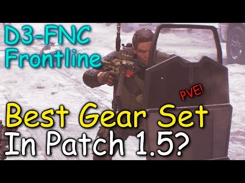 D3-FNC Frontline Best Gear Set In Patch 1.5? The Division