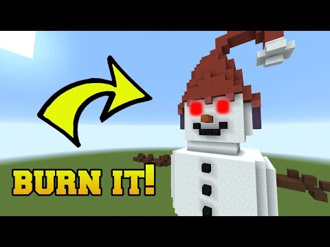 IS THAT A SNOWMAN?!? BURN IT!!!
