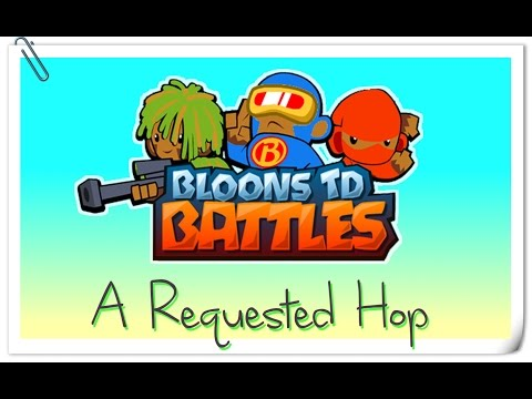 A Requested Hop - Bloons TD Battles