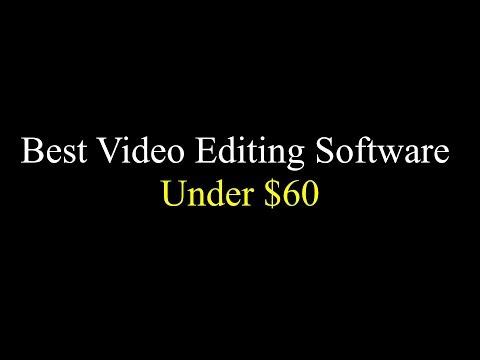 Best Video Editing Software Under $60 For Windows/ Mac 2019