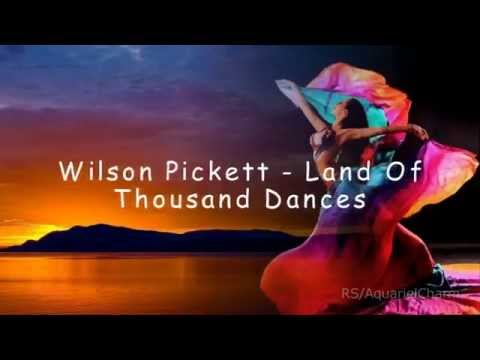 Wilson Pickett  - Land Of A Thousand Dances