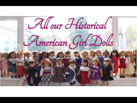 All Our Historical American Girl Dolls 2016 ~PLEASE WATCH IN HD~