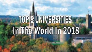 Top Universities in the World   Top 5 Best Universities in the World 2018