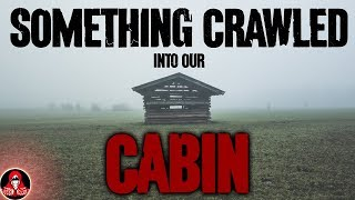 Something Crawled Into Our Cabin - Darkness Prevails