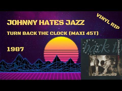 Johnny Hates Jazz – Turn Back The Clock (1987) (Maxi 45T)
