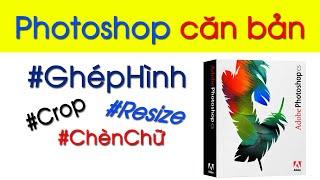 Tự học Photoshop căn bản với chỉnh sửa ảnh, ghép ảnh, thiết kế thiệp - banner | Thành Nha X Y Z