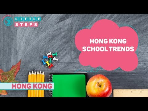 Little Steps Live - Top Trends In Hong Kong Education And New Schools