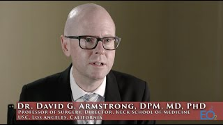 Dr. David G. Armstrong, DPM, MD, PhD - Speaks on CDO Therapy