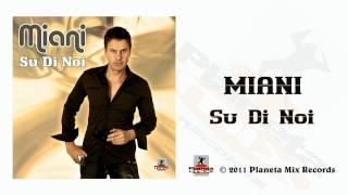 Miani - Su Di Noi (Dj HYO Remix Edit)