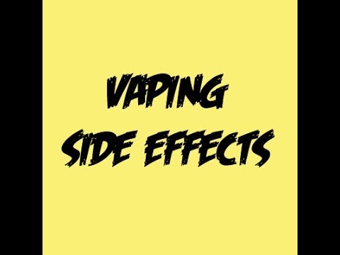 Vaping Side Effects When Using Ecigs
