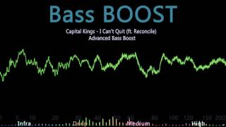 Capital Kings - I Can't Quit (ft. Reconcile) BASS BOOST