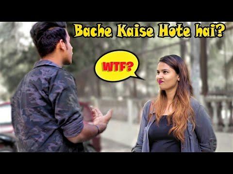 """Bache Kaise Hote Hai?"" Prank On Cute Girls | Pranks In India | Part 2"