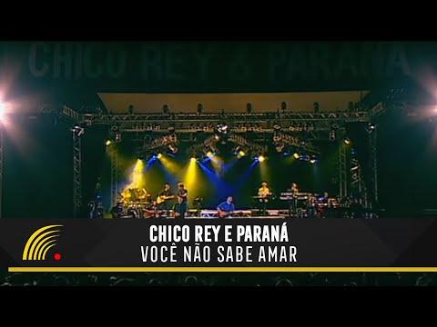 Chico Rey E Parana Voce Nao Sabe Amar Ao Vivo Vol 16 Youtube