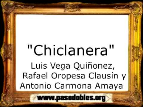 Chiclanera - Luis Vega Quiñonez, Rafael Oropesa Clausín y Antonio Carmona Amaya [Pasodoble]