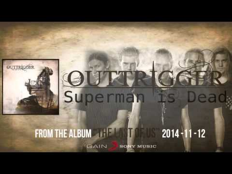 Outtrigger - SUPERMAN IS DEAD