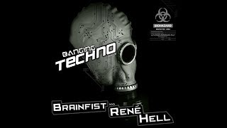 Banging Techno sets 069. Brainfist // René Hell