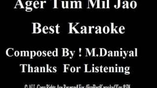 Ager Tum Mil Jao Best Karaoke