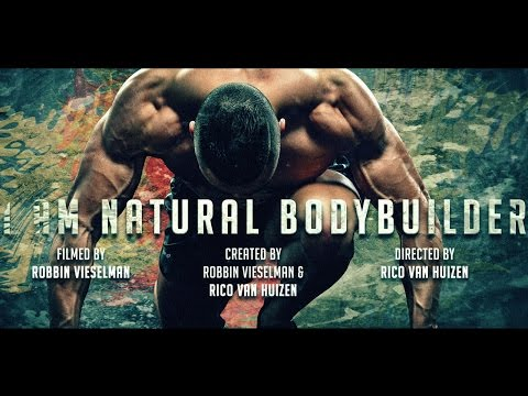 The Natural Bodybuilding Documentary 2015 : I AM NATURAL BOD
