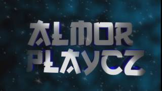 INTRO FOR AlmorPlayCZ