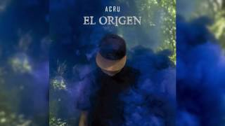 ACRU - EL ORIGEN (Prod.TOXICO) ÁLBUM COMPLETO YouTube Videos