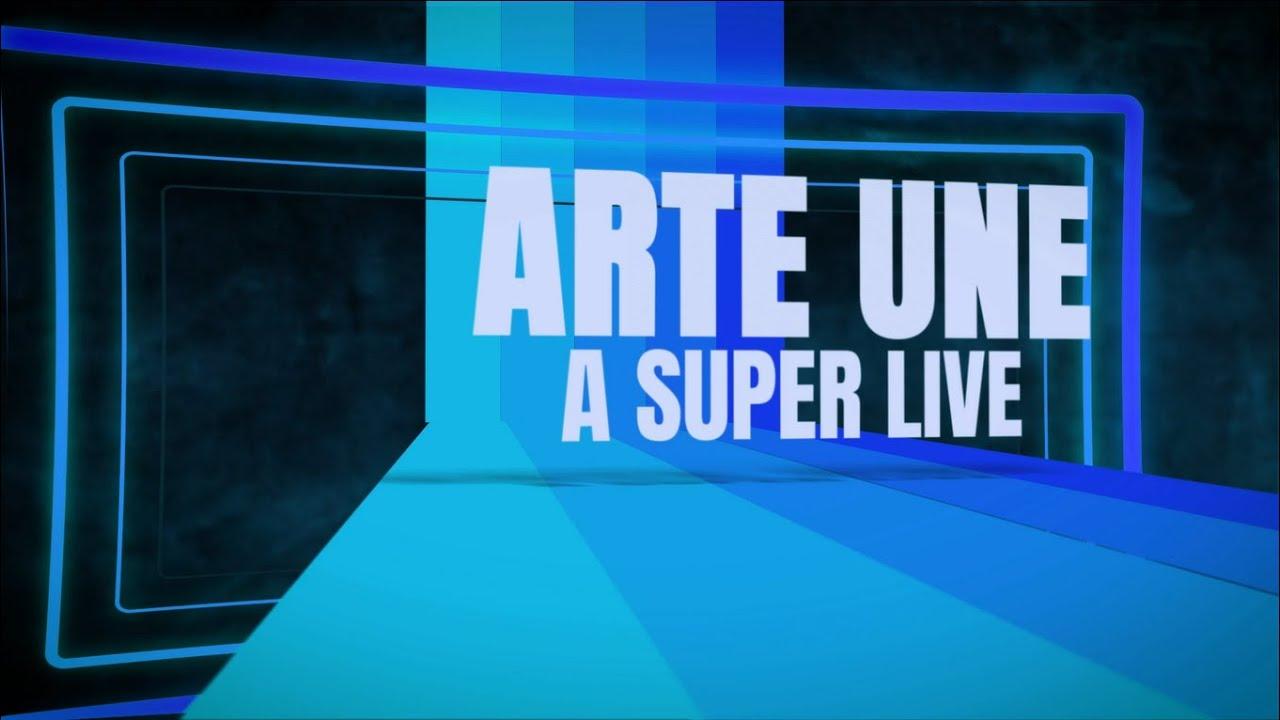ARTE UNE, A SUPER LIVE!