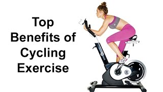 Top Benefits of Cycling Exercise