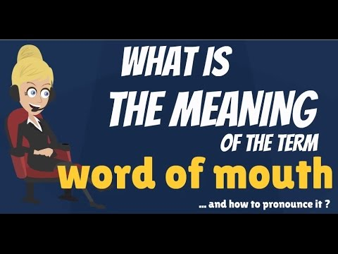 What is WORD OF MOUTH? What does WORD OF MOUTH mean? WORD OF MOUTH meaning & explanation