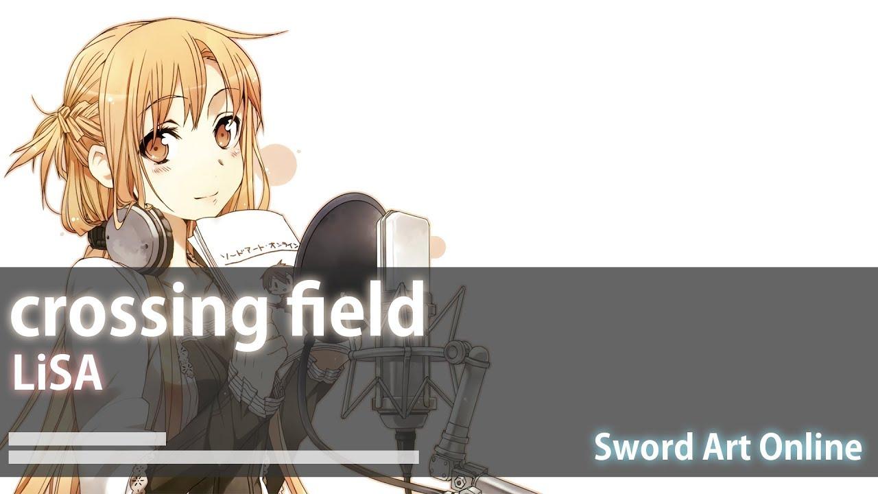 【中日歌詞】刀劍神域 OP1-LiSA-crossing field - YouTube