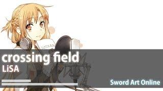 【中日歌詞】刀劍神域 OP1-LiSA-crossing field