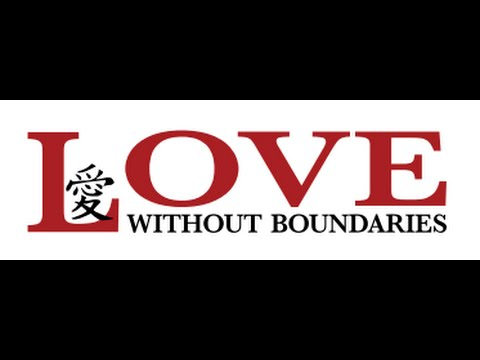 2014 Love without Boundaries Foundation Presentation - All the Way to China & Back