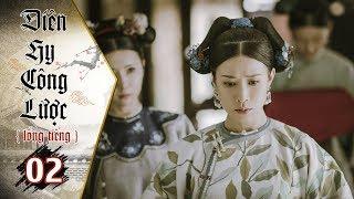 Diên Hy Công Lược - Tập 2 (Lồng Tiếng) | Phim Bộ Trung Quốc Hay Nhất 2018 (17H, thứ 2 - 6 trên HTV7)