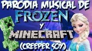 Creeper Soy! Parodia musical de  Minecraft Video