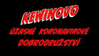 Kewinovo úžasné koronavirové dobrodružství