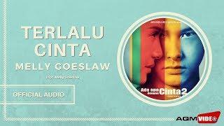 Melly Goeslaw - Terlalu Cinta | Official Audio