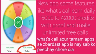 Get 15000 to 42000 credits daily new free calling app same features like what's call