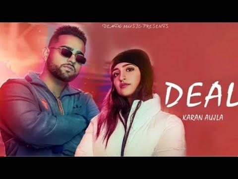 Deal Karan Aujla Official Song Deep Jandu  Latest New Punjabi Songs 2019