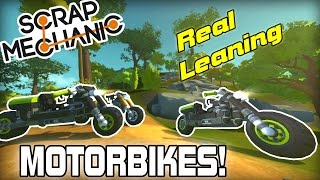 Realistic Leaning Sport and Drift Motorbikes! (Scrap Mechanic #124)