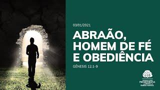 Abraão, Homem e fé e obediência - Escola Bíblica Dominical - 03/01/2021